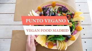 Punto vegano - Vegan food in Madrid (English Version)