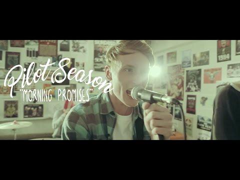 Pilot Season - Pilot Season - Morning Promises (OFFICIAL VIDEO)