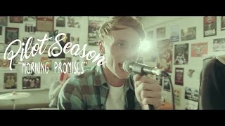 Pilot Season - Morning Promises (OFFICIAL VIDEO)