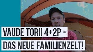 Das 2018er TORII Familienzelt von VAUDE (unbezahlte Produktempfehlung)
