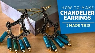How To Make Chandelier Earrings | I Made This