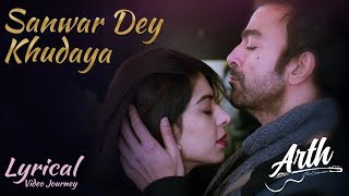 Sanwar De Khudaya full lyrics video song | Arth The