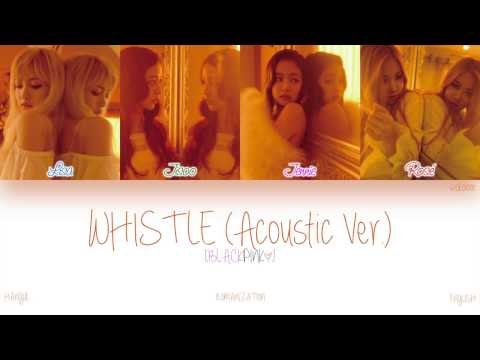 [HAN|ROM|ENG] BLACKPINK - WHISTLE (휘파람) (Acoustic Ver.) (Color Coded Lyrics)