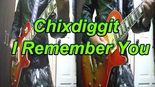 Chixdiggit - I Remember You (Guitar Cover)