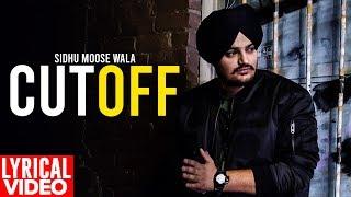 Cut Off (Lyrical Video)   Sidhu Moosewala   Punjabi Lyrical Video   Planet Recordz