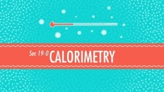 Calorimetry: Crash Course Chemistry #19