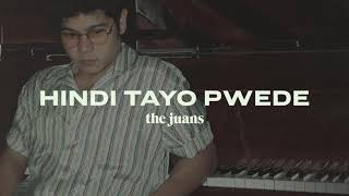 The Juans   Hindi Tayo Pwede (Official Audio)