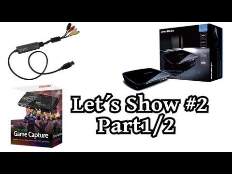 Let´s Show # 2 Part 1/2 USB Grabber, Capture Card & TV Karte