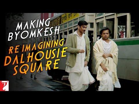 Making Byomkesh | Re-Imagining Dalhousie Square | Detective Byomkesh Bakshy | Sushant Singh Rajput