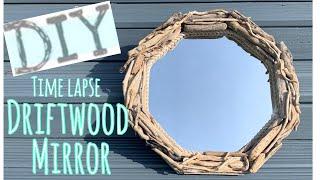 MAKE A DRIFTWOOD MIRROR | Drift Wood DIY Project