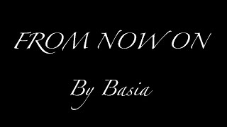From Now On ~Basia~