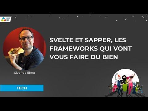"""Svelte et Sapper, les frameworks qui vous font du bien"" - Siegfried Ehret"