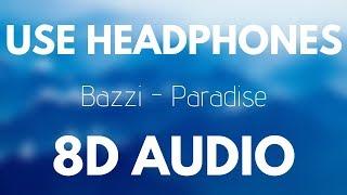 Bazzi   Paradise (8D AUDIO)