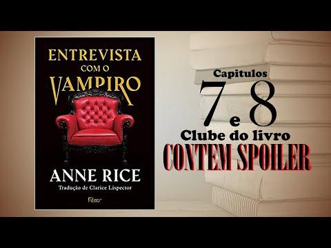 Clube do livro - Entrevista com o vampiro - vídeo 5 - capítulos 7 e 8 (contém spoiler)