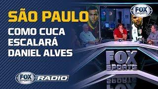 QUEM PERDE VAGA COM CHEGADA DE DANIEL ALVES E JUANFRAN NO SÃO PAULO? | FOX Sports Rádio