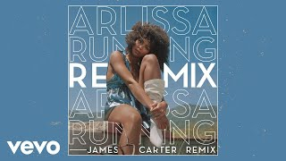Arlissa   Running (James Carter Remix  Pseudo Video)