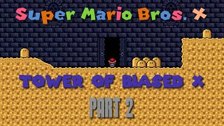 SMBX: Tower Of Biased X [Part 2] - A Lotta Weird Sh!t!