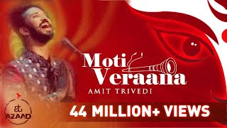 Moti Veraana | New Navratri Song 2020 | Songs of Faith | Amit Trivedi feat. Osman Mir | AT Azaad