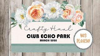 Crafty Haul   Echo Park   Club EP Unboxing   March 2020