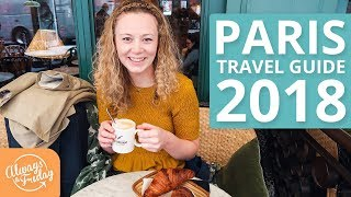 PARIS TRAVEL GUIDE 2018 - What to do, top tips, and how to do it on a budget PARIS TRAVEL SERIES 4/4