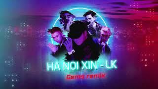 Hà Nội Xin - LK - Gems Remix