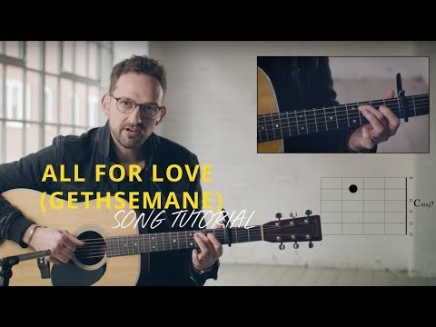 All For Love (Gethsemane) - Youtube Tutorial Video