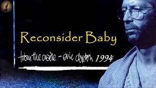Eric Clapton - Reconsider Baby (Kostas A~171)