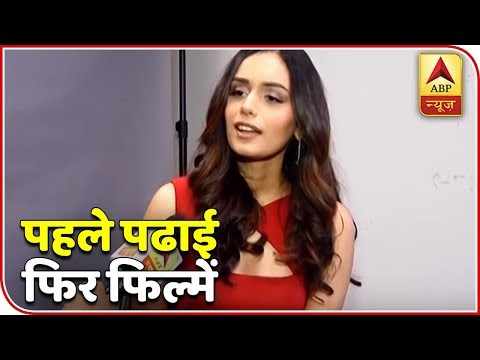 Manushi Chhillar To Complete Her Studies Before Bollywood   ABP News