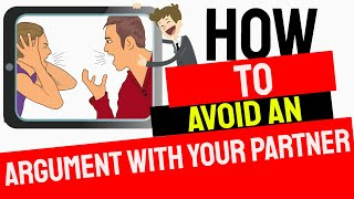 How to avoid an argument and resolve conflict with your partner?