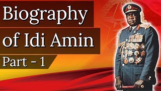 Biography of Idi Amin Part 1 दुनिया का सबसे खतरनाक तानाशाह Military leader & President of Uganda