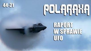 Polaraxa 44-21: Raport w sprawie UFO