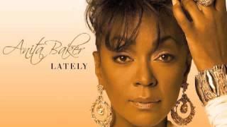 Anita Baker Lately OFFICIAL Lyrics