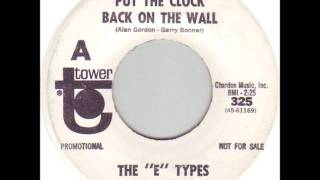 "The ""E"" Types - Put The Clock Back On The Wall"