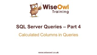 SQL Server Queries Part 4 - Calculated Columns in Queries