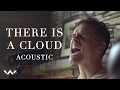 There is A Cloud - We Receive Your Rain