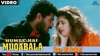 Sun Ri Sakhi (Hum Se Hai Muqabala) - YouTube