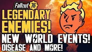Fallout 76 - LEGENDARY ENEMIES! New World Events! Disease, Wandering Traders! New Gameplay Info!
