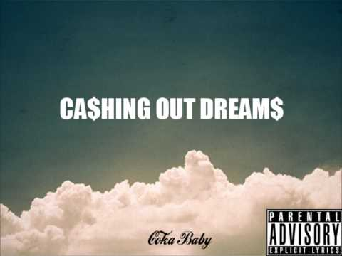 Coka Baby(@TheRealCoka) Ca$hing Out Dream$ 2012  (DOWNLOAD LINK IN DESCRIPTION)