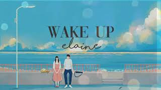 Wake Up -Elaine (lyrics)