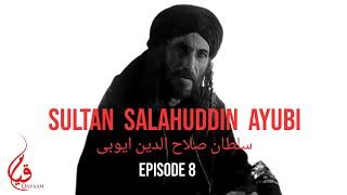 Sultan Salahuddin Ayubi in Urdu: Episode 8
