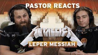 Metallica Leper Messiah I Pastor Reaction and Analysis