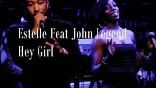 Estelle Feat John Legend - Hey Girl