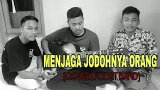 Menjaga Jodoh Orang - D Cozt Band (Cover Dendi, Ilman,ipul)