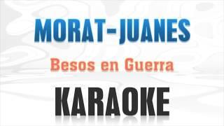 Morat, Juanes   Besos En Guerra (Karaoke)