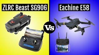 ZLRC Beast SG906 vs Eachine E58