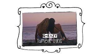G-EAZY - Tumblr Girls [ESPAÑOL]