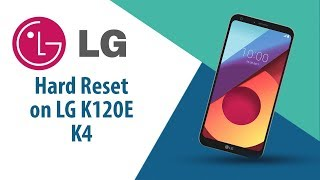 How to Hard Reset on LG K4 K120E?