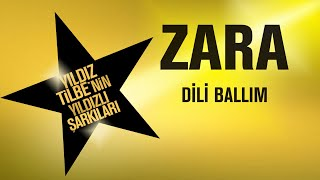 Zara - Dili Ballım - ( Official Audio )