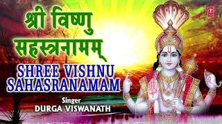 श्री विष्णु सहस्त्रनामम I Shree Vishnu Sahastranaamam Stotram I DURGA VISHWANATH I Full Audio Song - Download this Video in MP3, M4A, WEBM, MP4, 3GP