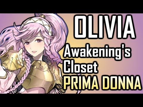 Olivia: Awakening's Closet Prima Donna. [Fire Emblem: Support Science #13] Fire Emblem: Awakening